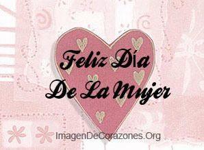 Imagenes decorazonesFeliz Dia De La Mujer